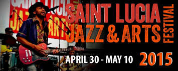 St. Lucia 2015 JAZZ & ARTS FESTIVAL