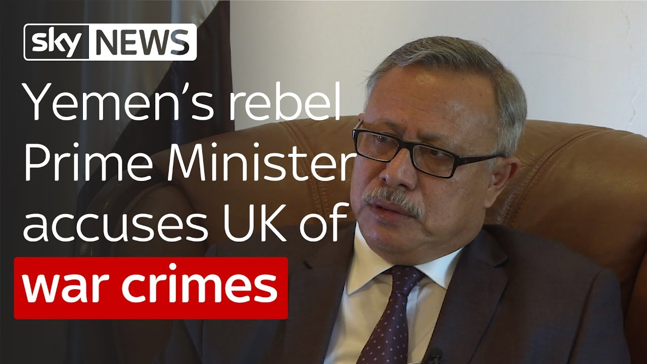 Yemen's Houthi rebel Prime Minister accuses UK of war crimes 5