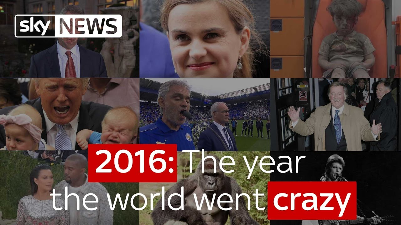2016: The year the world went crazy 2