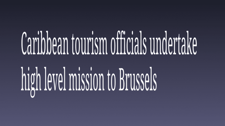 Caribbean tourism officials undertake high level mission to Brussels