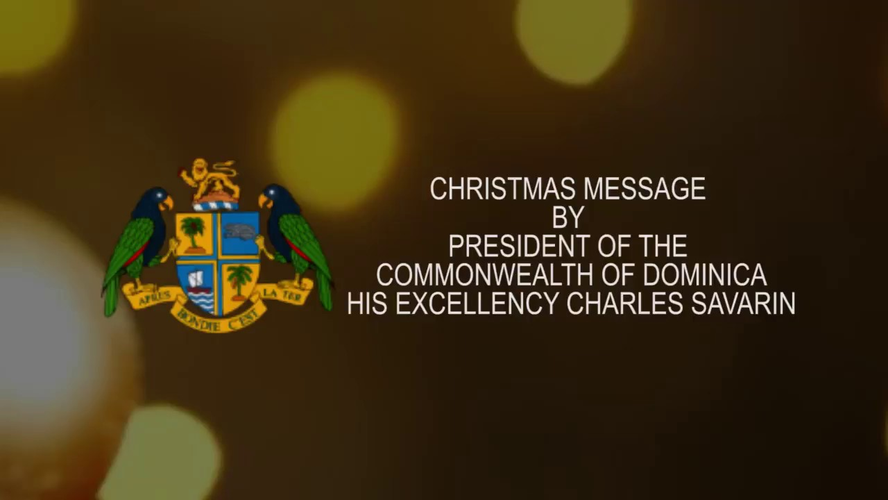 2017 Christmas Message by President of the Commonwealth of Dominica H E  Charles Savarinavarin 4