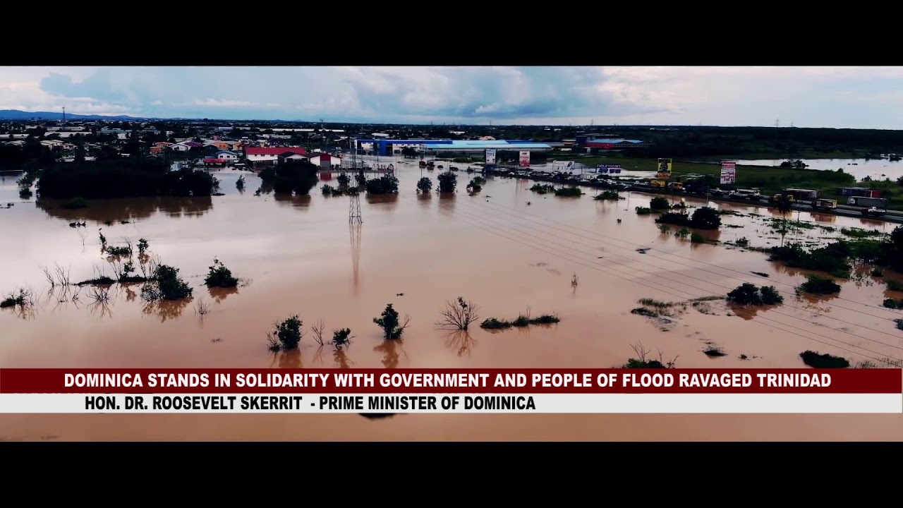 DOMINICA STANDS IN SOLIDARITY WITH GOVERNMENT AND PEOPLE OF FLOOD RAVAGED TRINIDAD 2