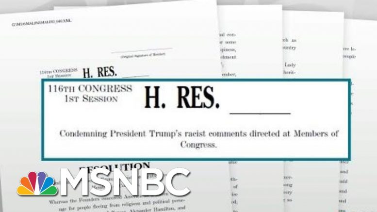 House Passes Resolution Condemning President Donald Trump's Racist Remarks | Rachel Maddow | MSNBC 1
