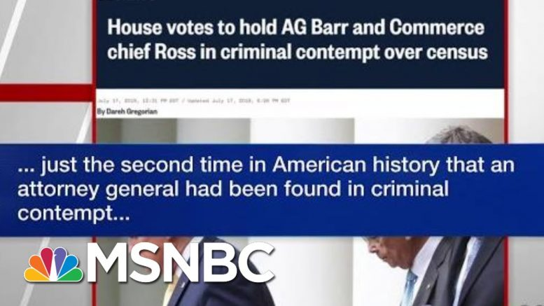 House Votes To Hold Barr & Commerce Chief Ross In Criminal Contempt Over Census | Hardball | MSNBC 1