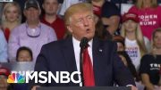 Donald Trump Cranks Up Racist Demagoguery In Latest Distraction Gambit | Rachel Maddow | MSNBC 5