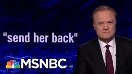 Ilhan Omar Greeted With Cheers, Trump Flip Flops On 'Send Her Back' | The Last Word | MSNBC 7