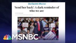 Charlotte Observer Says 'Send Her Back' Chants Are A Dark Reminder | The Last Word | MSNBC 8