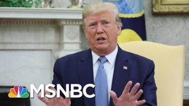 Trump: President Xi 'Acted Responsibly' Regarding Hong Kong Protests   MSNBC 6