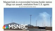 Migrant Teen Describes Harsh Conditions At Facility | Morning Joe | MSNBC 2