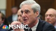 Mueller Testimony: What We Learned - The Day That Was | MSNBC 5