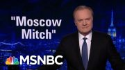 'Moscow Mitch' Angry At Being Called 'Moscow Mitch' | The Last Word | MSNBC 5