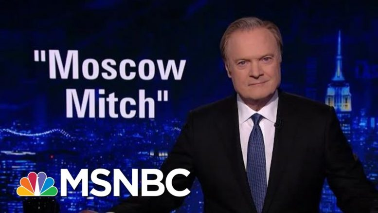 'Moscow Mitch' Angry At Being Called 'Moscow Mitch' | The Last Word | MSNBC 1