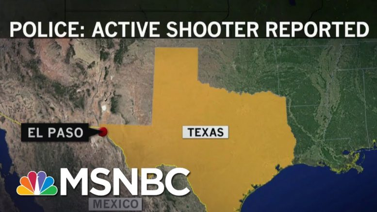 'Multiple Fatalities' Confirmed In El Paso Shooting, At Least 18 Taken To Hospital | MSNBC 1