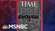 TIME Cover Says 'Enough' As It Lists U.S. Mass Shootings | Velshi & Ruhle | MSNBC 4