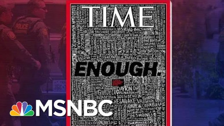 TIME Cover Says 'Enough' As It Lists U.S. Mass Shootings | Velshi & Ruhle | MSNBC 1