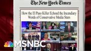 El Paso Killer Echoed Words From Conservative Media: NYT | Morning Joe | MSNBC 3