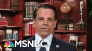 After Weekend Feud, Scaramucci Explains Why President Donald Trump Must Go | Velshi & Ruhle | MSNBC 4