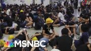 U.S. Watches As Pro-Democracy Protests Hit Hong Kong And Russia | MTP Daily | MSNBC 4