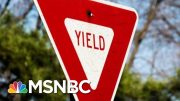 Yield: An Ode To The Most Misunderstood Traffic Sign | MTP Daily | MSNBC 4