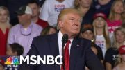 White House On Edge Ahead Of Trump's First Rally Since 'Send Her Back' Chants | Deadline | MSNBC 2