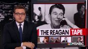 The Ronald Reagan Tape | All In | MSNBC 3