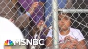 Trump Admin. To Lift Limit On How Long Migrant Families Can Be Detained | Velshi & Ruhle | MSNBC 3