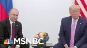 President Trump Says He Did Not Discuss Election Interference With Putin | Velshi & Ruhle | MSNBC 3