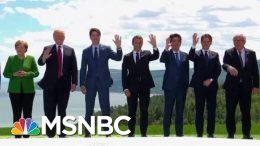 G7 Participants Brace For Potential Trump Drama   Velshi & Ruhle   MSNBC 8