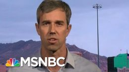 Beto O'Rourke: President Donald Trump Has Given Racism New Life | Hardball | MSNBC 7