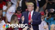 Rep. Cummings Not Mentioned, But Subtext Of President Donald Trump Rally | Morning Joe | MSNBC 4