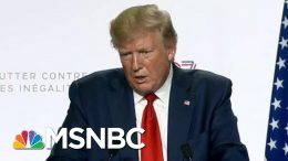 Trump An Incoherent Spectacle At G7; W.H. Struggles To Clean Up | Rachel Maddow | MSNBC 4