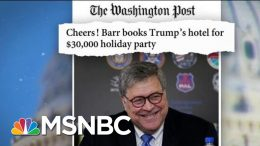 AG Barr Books Trump DC Hotel For $30,000 Personal Holiday Party | MTP Daily | MSNBC 6