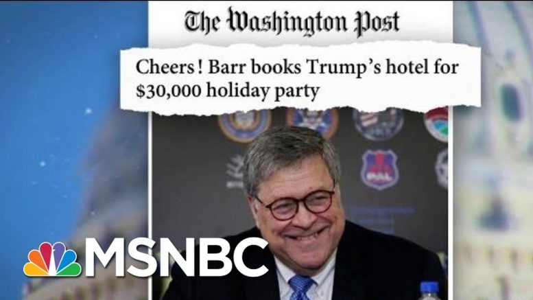 AG Barr Books Trump DC Hotel For $30,000 Personal Holiday Party | MTP Daily | MSNBC 1
