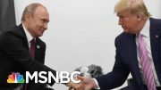 Trump Making Nice With Putin, U.S. Intel Readies For Moscow's 2020 Attack | The 11th Hour | MSNBC 3