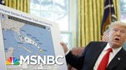 Trump Lies About Storm Harder To Ignore Than His Usual Nonsense | Rachel Maddow | MSNBC 4