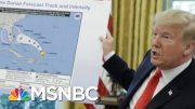 Trump Insisting Alabama At Risk From Dorian He Lives Within His Own Reality | The 11th Hour | MSNBC 3