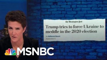 WaPo: Trump Leveraging Ukraine Military Aid For Dirt On Joe Biden | Rachel Maddow | MSNBC 6