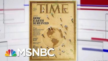 TIME Magazine Devotes Entire Issue To Climate Change | Velshi & Ruhle | MSNBC 10