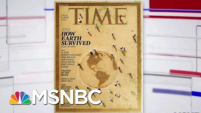 TIME Magazine Devotes Entire Issue To Climate Change   Velshi & Ruhle   MSNBC 1
