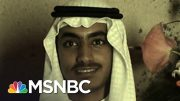 White House Confirms Son Of Osama Bin Laden Killed In U.S. Operation | MSNBC 4