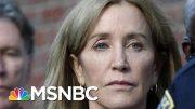 Public Backlash Over Felicity Huffman's 14-day Sentence | Velshi & Ruhle | MSNBC 3