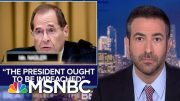 Dem Judiciary Chair: Time To Impeach 'Tyrant' Trump | The Beat With Ari Melber | MSNBC 3