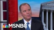 Rep. Schiff: We Would Love To Talk Directly With Whistleblower | Morning Joe | MSNBC 5