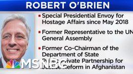 President Donald Trump Names Robert O'Brien As National Security Advisor | Velshi & Ruhle | MSNBC 5