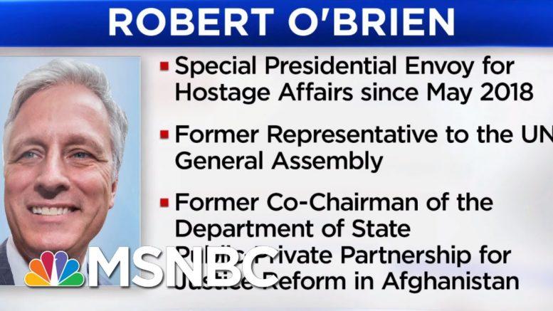 President Donald Trump Names Robert O'Brien As National Security Advisor | Velshi & Ruhle | MSNBC 1