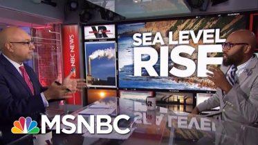 Rising Sea Levels Could Swamp U.S. Coasts, Threaten Millions   Velshi & Ruhle   MSNBC 6