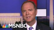 Adam Schiff Slams DOJ For Isolating Intel Community Whistleblower | Rachel Maddow | MSNBC 4