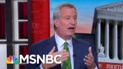 Bill De Blasio Leaves Race, Shares What He Learned On Trail | Morning Joe | MSNBC 4