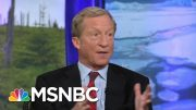 Steyer: In 100 Years We'll Look Back, Wonder How We Were So 'Braindead' To Not Act Faster | MSNBC 4