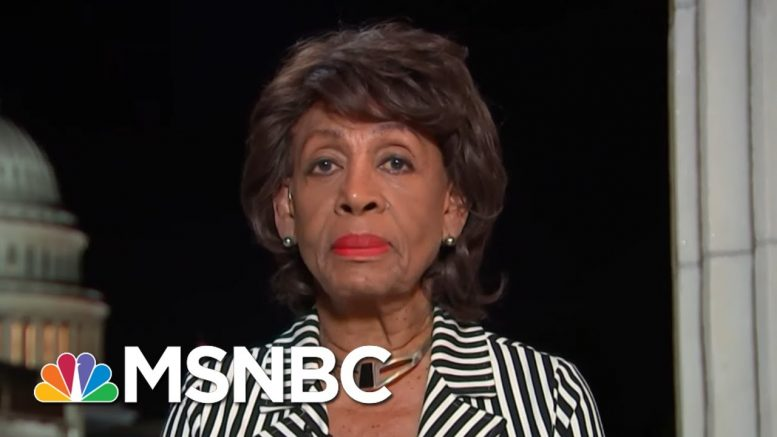 Trump Impeachment Inquiry Will 'Move Very Quickly': Rep. Maxine Waters | Rachel Maddow | MSNBC 1